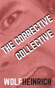 The Corrective Collective Short Story