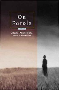 Japanese-Crime-Novel - On Parole by Akira Yoshimura